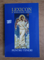 Ignatie Monahul - Lexicon al bunei-cuviinte crestine pentru tineri