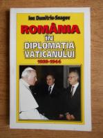 Ion Dumitriu Snagov - Romania in diplomatia Vaticanului 1939-1944
