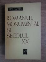 Anticariat: Ion Ianosi - Romanul monumental si secolului XX