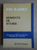 Anticariat: Ion Iliescu - Momente de istorie (volumul 1)