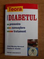 Anticariat: Janet Worsley Norwood - Diabetul. Prevenire, cunoastere, tratament