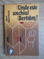 Anticariat: Kurt Kusenberg - Unde este unchiul Bertram?