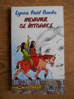 Lynne Reid Banks - Indianul se intoarce