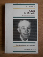 Anticariat: M. A. Tonnelat - Louis de Broglie si mecanica ondulatorie