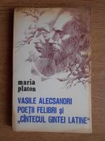 Anticariat: Maria Platon - Vasile Alecsandri, poeti felibri si cantecul gintei latine