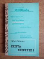 Anticariat: Mihai Eminescu - Exista dreptate? Scrieri cu continut juridic