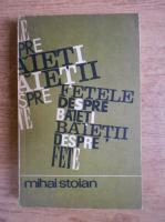 Anticariat: Mihai Stoian - Fetele despre baieti, baietii despre fete. 16 intrebari, 808 adolescenti, 12000 raspunsuri