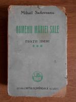 Anticariat: Mihail Sadoveanu - Oamenii Mariei Sale. Fratii Jderi (1945)