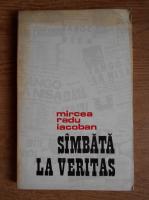 Anticariat: Mircea Radu Iacoban - Sambata la Veritas