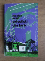 Anticariat: Nicolae Iorga - Privelisti din tara