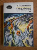 Anticariat: Nikos Kazantzakis - Hristos rastignit a doua oara (volumul 2)