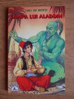 Anticariat: O mie si una de nopti. Lampa lui Aladdin