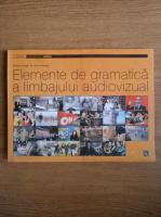 Ovidiu Druga - Elemente de gramatica a limbajului audiovizual