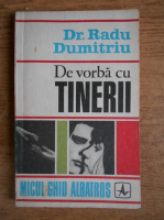Radu Dumitriu - De vorba cu tinerii