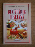 Smaranda Sburlan - Bucatarie italiana