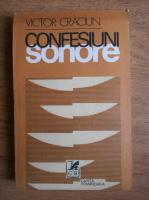 Anticariat: Victor Craciun - Confesiuni sonore. O istorie a literaturii romane la microfon
