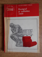 Anticariat: Victor Ernest Masek - Designul si calitatea vietii