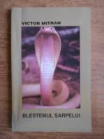 Anticariat: Victor Mitran - Blestemul sarpelui
