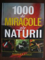 Anticariat: 1000 de miracole ale naturii (Reader's Digest)