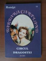 Barbara Cartland - Circul dragostei