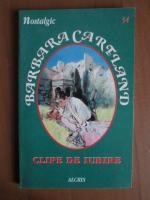 Anticariat: Barbara Cartland - Clipe de iubire