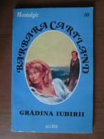 Anticariat: Barbara Cartland - Gradina iubirii