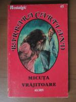 Anticariat: Barbara Cartland - Micuta vrajitoare