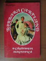 Anticariat: Barbara Cartland - O casatorie magnifica