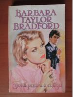 Anticariat: Barbara Taylor Bradford - Totul pentru a castiga