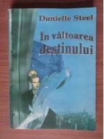 Danielle Steel - In valtoarea destinului