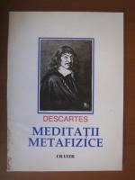 Anticariat: Descartes - Meditatii metafizice