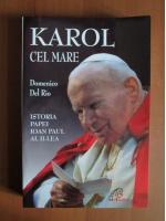 Domenico Del Rio - Karol cel Mare (Istoria Papei Ioan Paul al II-lea)