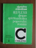 Dumitru Staniloae - Reflexii despre spiritualitatea poporului roman