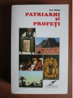 Anticariat: Ellen G. White - Patriarhi si profeti