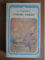 Anticariat: George Calinescu - Enigma Otiliei