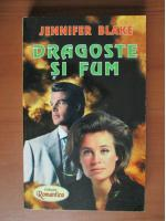 Jennifer Blake - Dragoste si fum