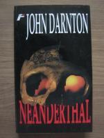 Anticariat: John Darnton - Neanderthal
