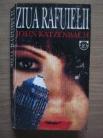 Anticariat: John Katzenbach - Ziua rafuielii