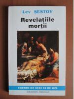 Anticariat: Lev Sestov - Revelatiile mortii