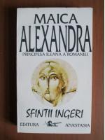 Maica Alexandra - Sfintii ingeri
