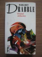 Anticariat: Margaret Drabble - Drumul stralucitor