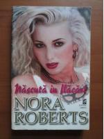 Nora Roberts - Nascuta in flacari