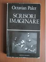 Anticariat: Octavian Paler - Scrisori imaginare