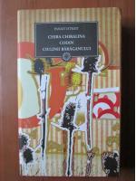 Anticariat: Panait Istrati - Chira Chiralina. Codin. Ciulinii Baraganului