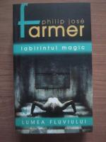 Philip Jose Farmer - Labirintul magic