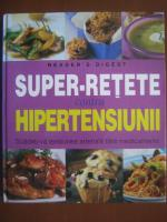Anticariat: Super-retete contra hipertensiunii (Reader's Digest)