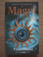 Valerio Evangelisti - Magul, Romanul lui Nostradamus: volumul 1. Prevestirea