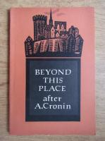 Anticariat: A. J. Cronin - Beyond this place