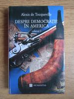 Anticariat: Alexis de Tocqueville - Despre democratie in America (volumul 2)