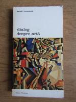 Anticariat: Anatoli Lunaciarski - Dialog despre arta